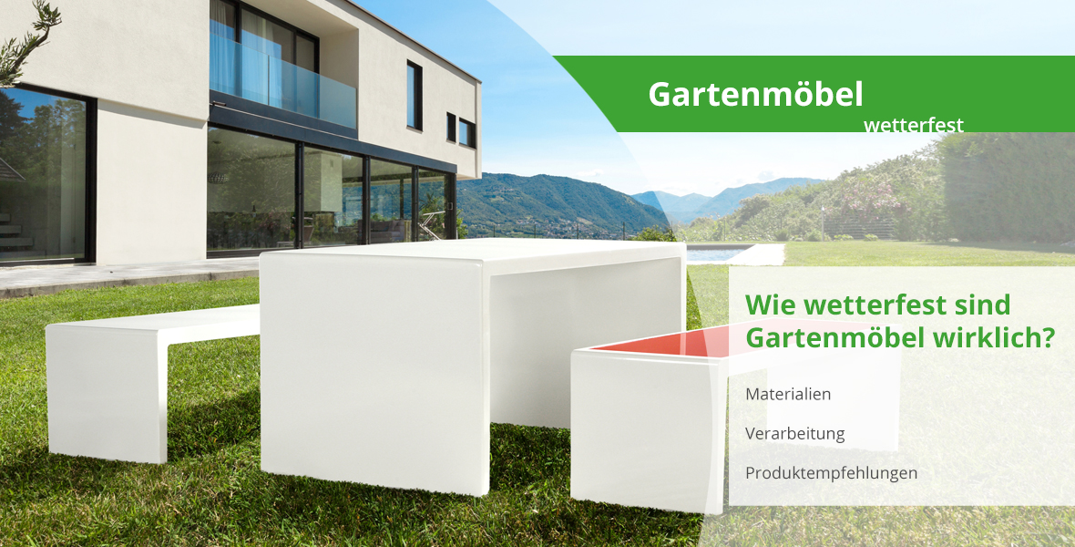 Wetterfeste Gartenmöbel - Wie wetterfest sind Gartenmöbel wirklich?